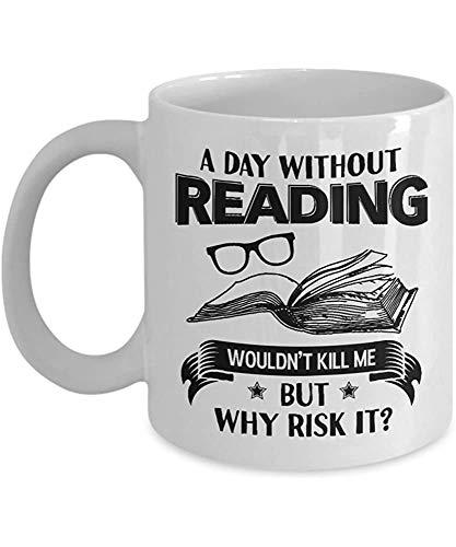 Egoa Tazza Un Giorno Senza Lettura Non Mi Ucciderebbe, Ma perché Rischiare O Leggere Libri Amante dei Libri Lettori Letterari Citazione Letteraria Natale O tè Tazza in Porcellana Resist